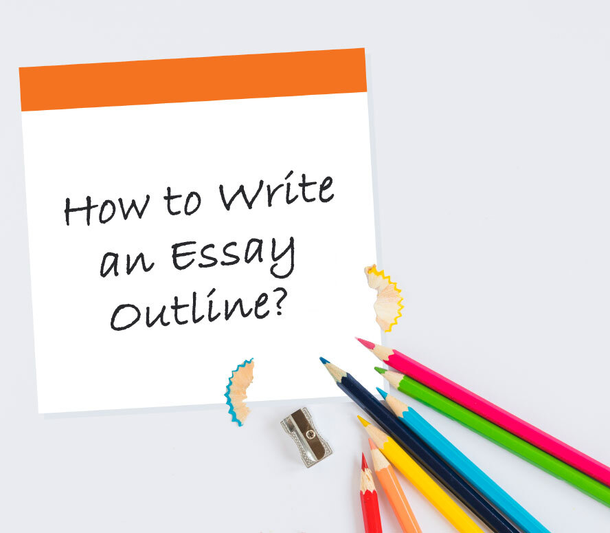 How to Write an Essay Outline